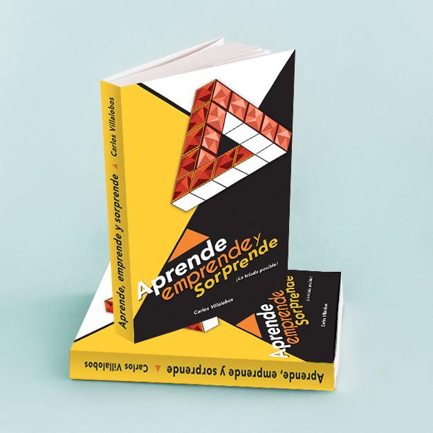 Mi libro Aprende Emprende y Sorprende por Carlos Villalobos